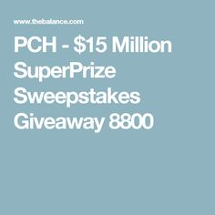 PCH - $15 Million SuperPrize Sweepstakes Giveaway 8800