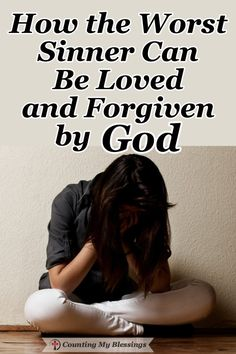 When you feel like the worst sinner and that your offense is too great to be forgiven . . . you can trust God's promises of love and forgiveness in Jesus. #Faith #Jesus #Blessings #Hope Christian Women Blogs, Christian Faith, Christian Living, Kneeling In Prayer, Always Remember Me, Love And Forgiveness, Gods Glory, Jesus Faith, Jesus Christ