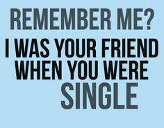 HA! #classic #whatgirlsDoWhenTheyGetAMan #WeFriendsButAsSoonAsHeComesImGone