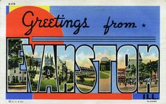 """Greetings from Evanston, Illinois postcard. Spent the day there, walking the campus (and telling my friend """"Here's where I...."""") and shopping. It was fun tho the postcard should also read """"Don't forget to bring quarters."""" Parking is a pain!"""