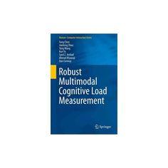 Robust Multimodal Cognitive Load Measurement (Hardcover) (Fang Chen)