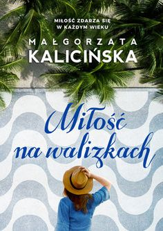 M. Kalicińska - Miłość na walizkach Herbs, Reading, Books, Literatura, Natalia Oreiro, Polish Language, Livros, Word Reading, Herb