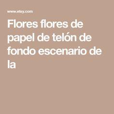 Flores  flores de papel de telón de fondo  escenario de la
