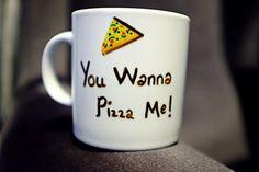 Pizza Mug, You Wanna Pizza Me Cute Mugs,   Hand Painted Gift, Tea Coffee Ceramic Cup,