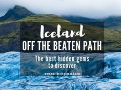 Discover Iceland off the beaten path from the hidden hot pools and volcanoes to stunning glaciers and abandoned planes + Iceland hidden gems location map