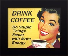 FRAMED Drink Coffee Stupid Faster Energy Petite Urban Décor Sheet Poster Print $24.99