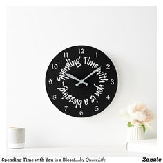 Spending Time with You is a Blessing Quote Large Clock Love My Best Friend, Love Mom, Sister Friend Quotes, Spending Time With You, Blessed Quotes, Friends Day, Yule Decorations, Large Clock, Time Quotes