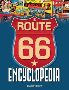 The Route 66 Encyclopedia ~ Paperback / softback ~ Jim Hinckley Route 66 Usa, Old Route 66, Route 66 Road Trip, Historic Route 66, Travel Route, Travel Usa, Usa Roadtrip, Encyclopedia Books, Chicago