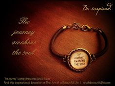 """The Journey Awakens the Soul"" Inspirational Quote Bracelet  