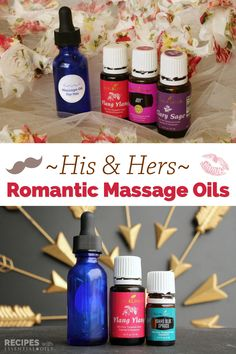 His and Hers Romantic Massage Oils - Recipes with Essential Oils