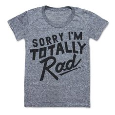 You know you're totally rad, it's time that you let everyone else know.