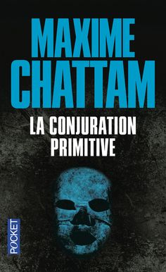 Maxime Chattam - Thriller - Éditions Pocket