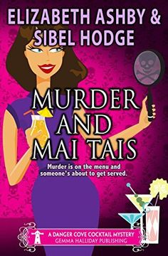 Murder and Mai Tais: a Danger Cove Cocktail Mystery (Danger Cove Mysteries Book 2) by Sibel Hodge, http://www.amazon.com/dp/B00UIEN5IW/ref=cm_sw_r_pi_dp_jFulvb1EVC42W