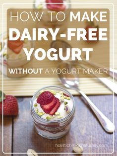 I really like yogurt. But I'm never, ever going to buy a yogurt maker. It's not even that I'm a little intimidated by the whole live cultures thing, it's just that I don't have space anywhere in my… Dairy Free Yogurt, Vegan Yogurt, Dairy Free Diet, Dairy Free Recipes, Vegan Gluten Free, Paleo Recipes, Real Food Recipes, Sans Lactose, Lactose Free
