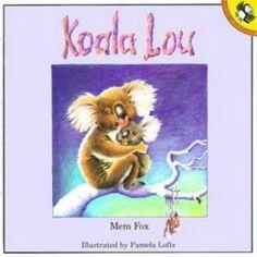 Koala Lou. With the famous lines, 'Koala Lou, I do love you'. Ages 4-6