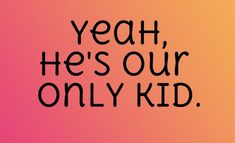 """""""Yeah, He's Our Only Kid. """"Secondary Infertility Blog Post"""
