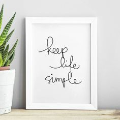 Keep Life Simple Inspirational Print Home Decor Handwritten Typography Poster Black and White Wall Art Framed Quotes, Wall Quotes, Quotes In Frames, Framed Words, Typography Prints, Typography Poster, Watercolor Typography, Typography Quotes, Quote Prints