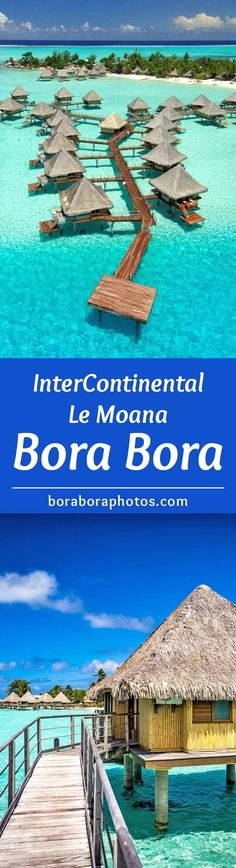 InterContinental Le Moana - This Bora Bora island resort is situated on the famous Matira Point, one of the most beautiful beaches in all of French Polynesia. A popular honeymoon destination with overwater bungalows.