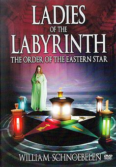 eastern star secrets | DVD - Ladies of the Labyrinth: Order of the Eastern Star - by William ...