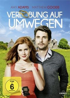 Verlobung auf Umwegen * IMDb Rating: 6,2 (36.533) * 2010 USA,Ireland * Darsteller: Amy Adams, Matthew Goode, Adam Scott,