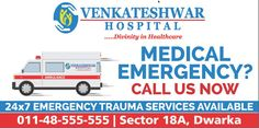 Medical Emergency ? 24x7 #Emergency Trauma Services Available at Venkateshwar Hospital. Call Now at : 011-48555555 #VenkateshwarHospital #MedicalEmergency #HospitalinDelhi #Hospital