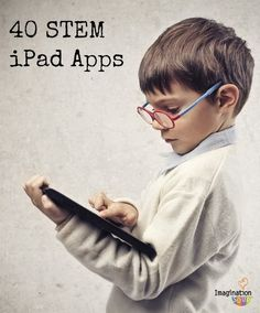40 STEM iPad Apps for Kids (Science, Technology, Engineering, Math) – Imagination Soup Fun Learning and Play Activities for Kids