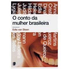 O conto da mulher brasileira – Edla van Steen (org) 19 autoras pra serem lidas, 36 anos depois.