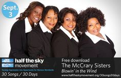 """30 Songs / 30 Days has launched! Visit http://www.halftheskymovement.org/30songs30days today, Sept. 3, 2012, for your free download of """"Blowin' in the Wind"""" and to learn more about why the McCrary Sisters support the Half the Sky Movement. Make sure you download before midnight ET and please help us spread the word!"""