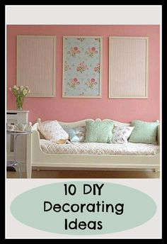 You ca knock out these 10 decorating ideas in just one weekend.