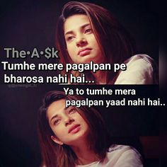 Batoo bhol jao ager Mai buhlli to sari Umar yaad jaro gye phir na kiss see pyar Karo gye Crazy Girl Quotes, Sad Love Quotes, Girly Quotes, Romantic Quotes, True Quotes, Girly Facts, Maya Quotes, Jennifer Winget Beyhadh, Bollywood Quotes