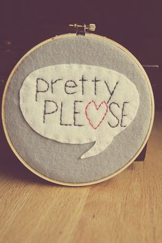 Embroidery Hoop Art. Pretty Please in Word Bubble. Wall Hanging by Catshy Crafts