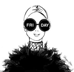 It's Friday, Darlings