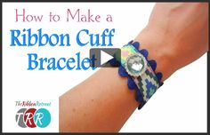 How To Make A Ribbon Cuff Bracelet, YouTube Thursday - The Ribbon Retreat Blog