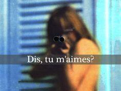 Dis, tu m'aimes?