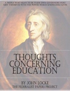 "Get a FREE copy of ""Some Thoughts Concerning Education"" by John Locke. Some Thoughts Concerning Education is a 1693 treatise on education written by John Locke. For over a century, it was the most important work on education in England. Locke's is convinced that moral education is more important than other kinds of education. The goal of education, in his view, is not to create a scholar, but to create a virtuous man."
