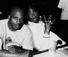 DMX (I will always love him inspite of) & TUPAC Pac always in my heart