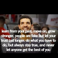 172 Best Drake Images On Pinterest Quote Life Quotes To Live By