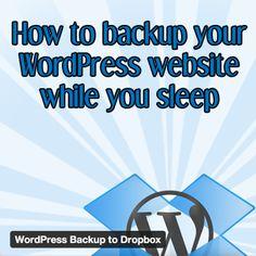 How to Backup Your WordPress Website While You Sleep