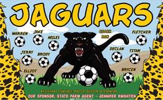 Jaguars B51786  digitally printed vinyl soccer sports team banner. Made in the USA and shipped fast by BannersUSA.  You can easily create a similar banner using our Live Designer where you can manipulate ALL of the elements of ANY template.  You can change colors, add/change/remove text and graphics and resize the elements of your design, making it completely your own creation.