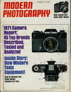 "Covers of Modern Photography Magazine | Retronaut  ""New Canon SLR goes after Nikon"". December 1970! Not much has changed..."
