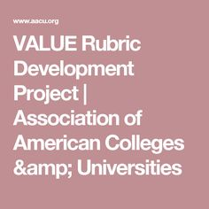 VALUE Rubric Development Project | Association of American Colleges & Universities Blended Learning, Rubrics, Colleges, University, Student, Education, Amp, American, Projects