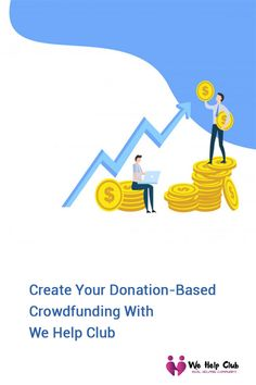 create your donation-based crowdfunding with we help club
