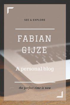 Benieuwd waar ik over blog? je ziet het op fabiangijze.nl