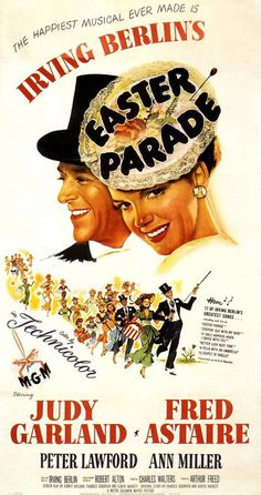 """Easter Parade"" (1948). COUNTRY: United States. DIRECTOR: Charles Walters. COMPOSER: Irving Berlin. CAST: Fred Astaire, Judy Garland, Peter Lawford, Jules Munshin, Ann Miller, Clinton Sundberg"