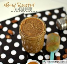 homemade honey roasted almond butter. perfect for slathering on bread, crackers, tortillas...anything really. via @semihealthnut at semihealthyblog.com