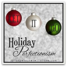 Why do we put so much pressure on the holidays to live up tosome sort of higher standardthan the rest of the days of the year? What happened that we allowPinterest, HGTV, decorating blogs, BHG, or Martha Stewart to decide our version of perfection?