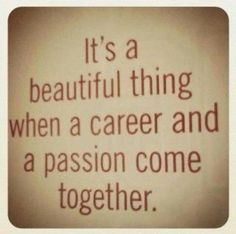 Passionate about my job. I do what I love and I love what I do.
