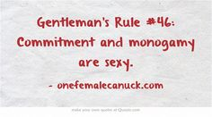 Gentleman's Rule #46: Commitment and monogamy are sexy.