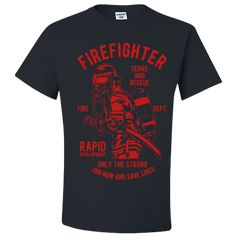 Firefighter T Shirt Gifts Only The Strong Serve and Rescue T-Shirts for Men Women Firemen Adult Unisex T-Shirt Unisex Gifts, Firefighter, Firemen, Mens Tops, T Shirt, Strong, Women, Unique, Sleeves