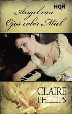 Buy Ángel con ojos color miel by Claire Phillips and Read this Book on Kobo's Free Apps. Discover Kobo's Vast Collection of Ebooks and Audiobooks Today - Over 4 Million Titles! Love Book, This Book, Ebooks Pdf, Historical Romance Novels, Book Lovers, Claire, Wattpad, Angel, Reading